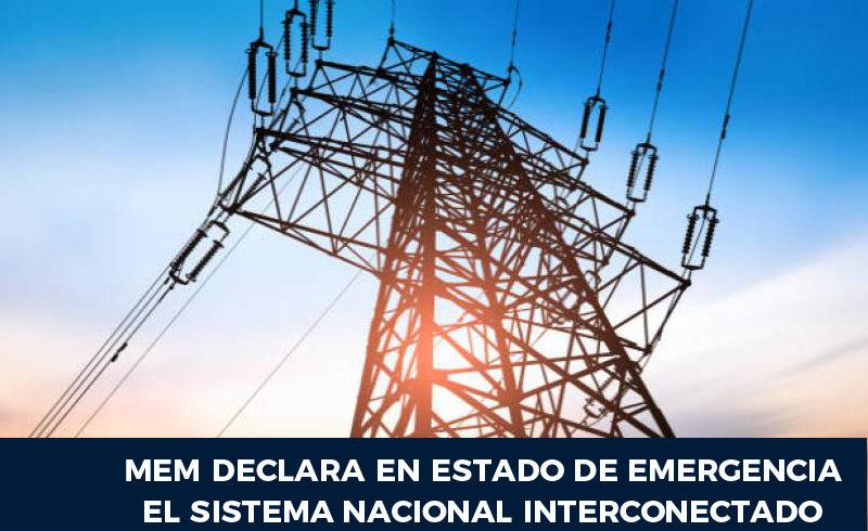 MEM declara en estado de emergencia el Sistema Nacional Interconectado